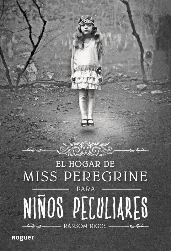 El Hogar De Miss Peregrine Para Ninos Peculiares Libros Para