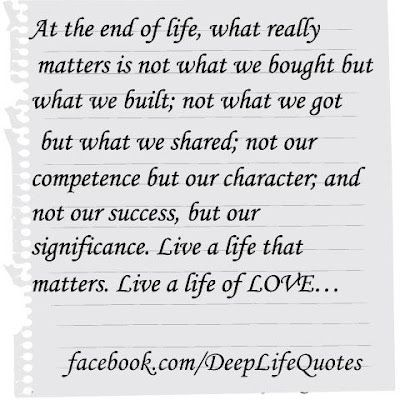 Live a life that matters... Live a life of LOVE...