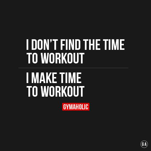 I don't find time to workout.