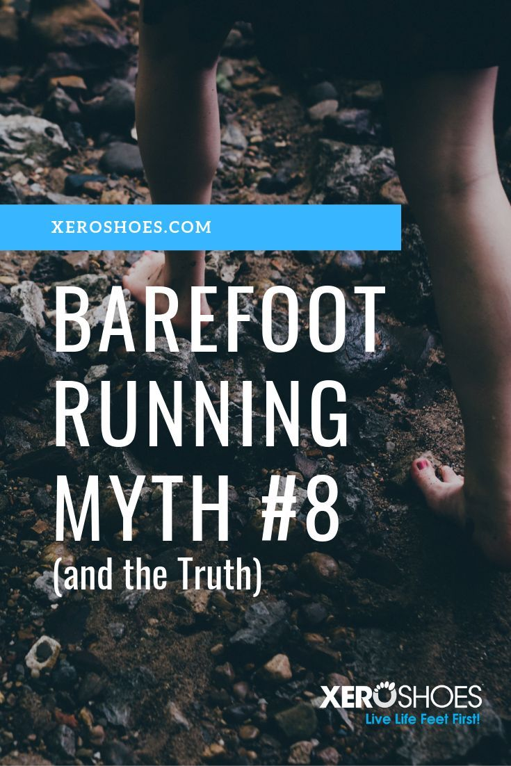 Barefoot running myth number eight. Once you start barefoot running you need to go barefoot everywhe...