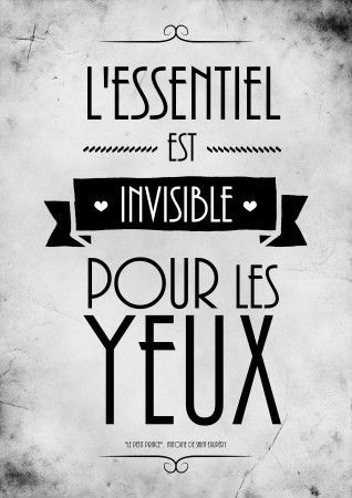 "Motivational Monday | Le Petit Prince ""Voici mon secret. Il est très simple: on ne voit bien qu'avec le cœur. L'essentiel est invisible pour les yeux."" English translation: ""And now here is my secret, a very simple secret; it is only with the heart that one can see rightly, what is essential is invisible to the eye."""