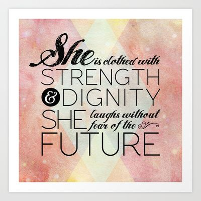 Proverbs 31 She is...  Art Print by Pocket Fuel - $18.95