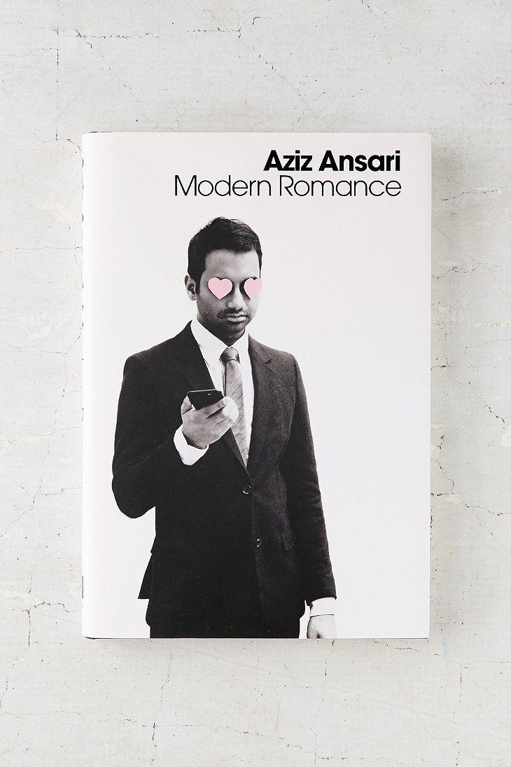 Modern Romance By Aziz Ansari  & Eric Klinenberg - apparently I'll need this when I'm 22