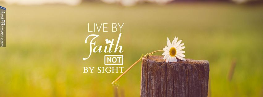 Iphone Wallpaper Bible Quotes Live By Faith Not By Sight Hi Cover Photos Cover