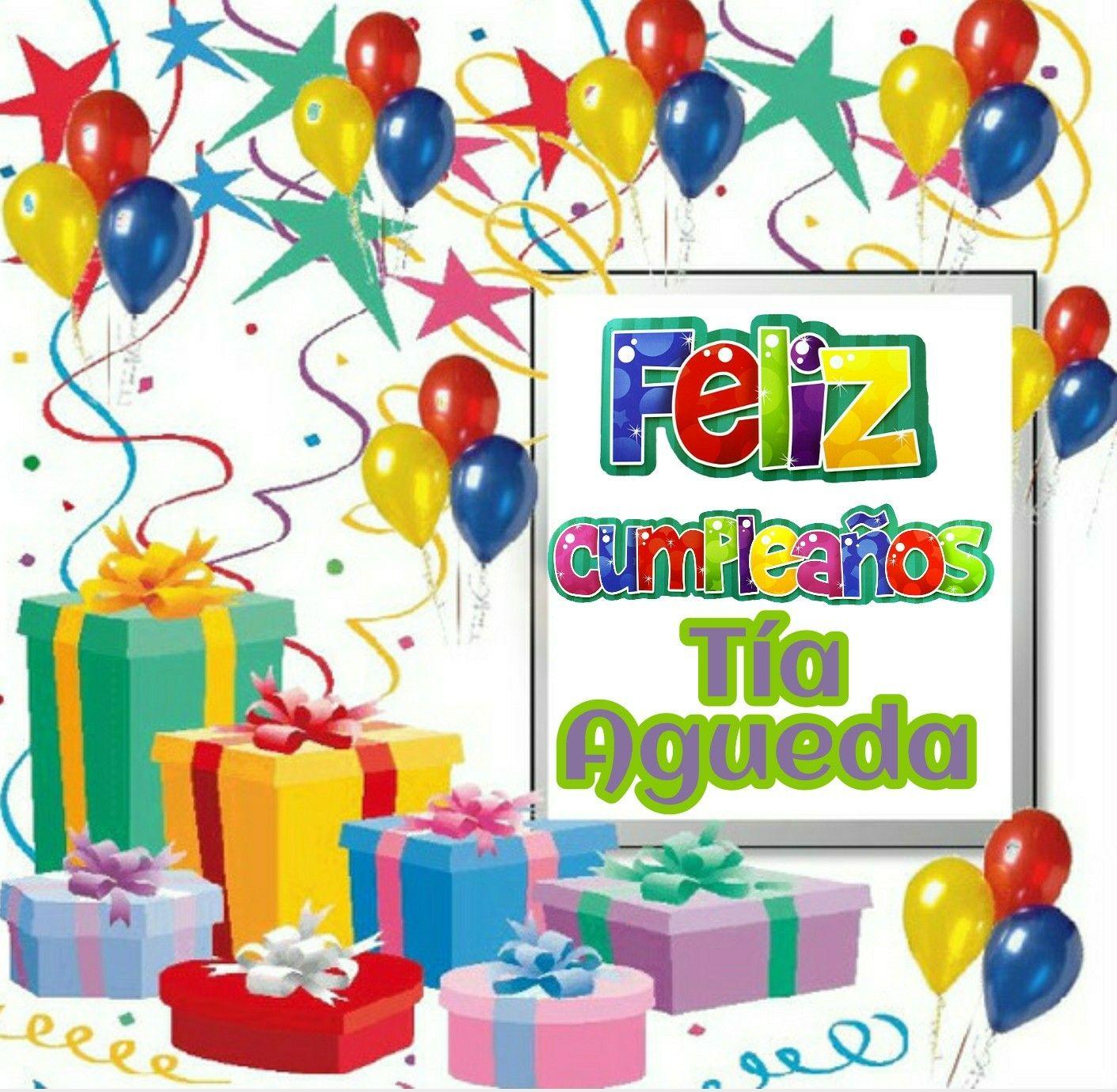 Feliz Cumpleaños Tía Agueda Feliz Cumpleaños Con Nombres Games