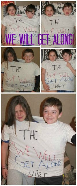 LOVE this!  (Almost) Guaranteed Method to Stop Kids from Fighting: The We Will Get Along Shirt