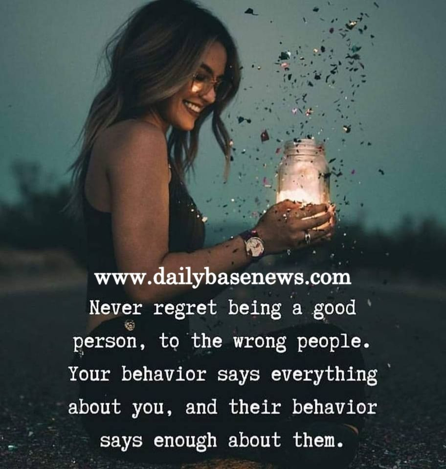 Never regret being a good person, to the wrong people. Your ...