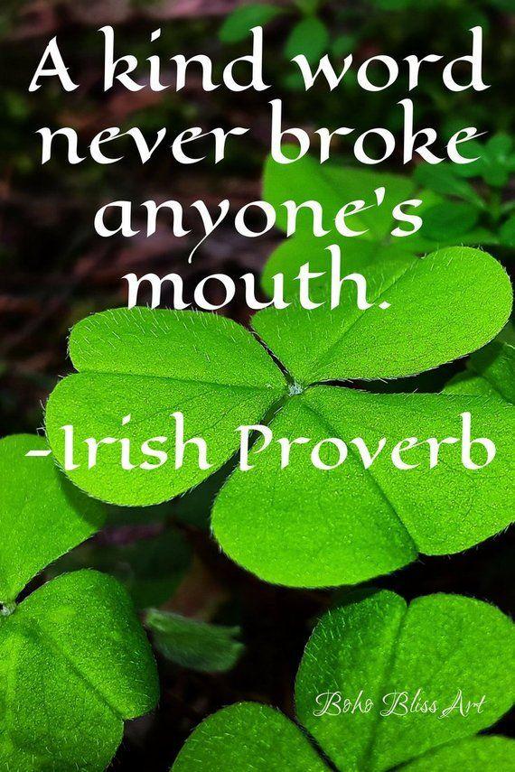 Irish Proverb Digital Art Print| A kind word never broke anyone's mouth. Ireland | Kindness | Respect #IrelandArtPrint #IrishProverb #Kindness #Proverb #Quote #DigitalArt #ArtPrint #Etsy