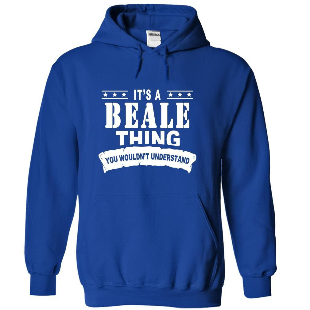 [Hot tshirt name printing] Its a BEALE Thing You Wouldnt Understand Discount 15% Hoodies Tee Shirts