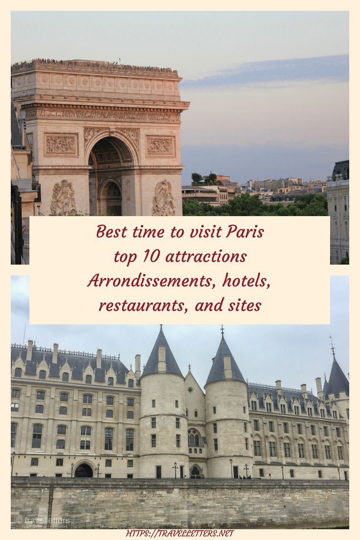 best time to visit paris and its top 10 tourist attractions my