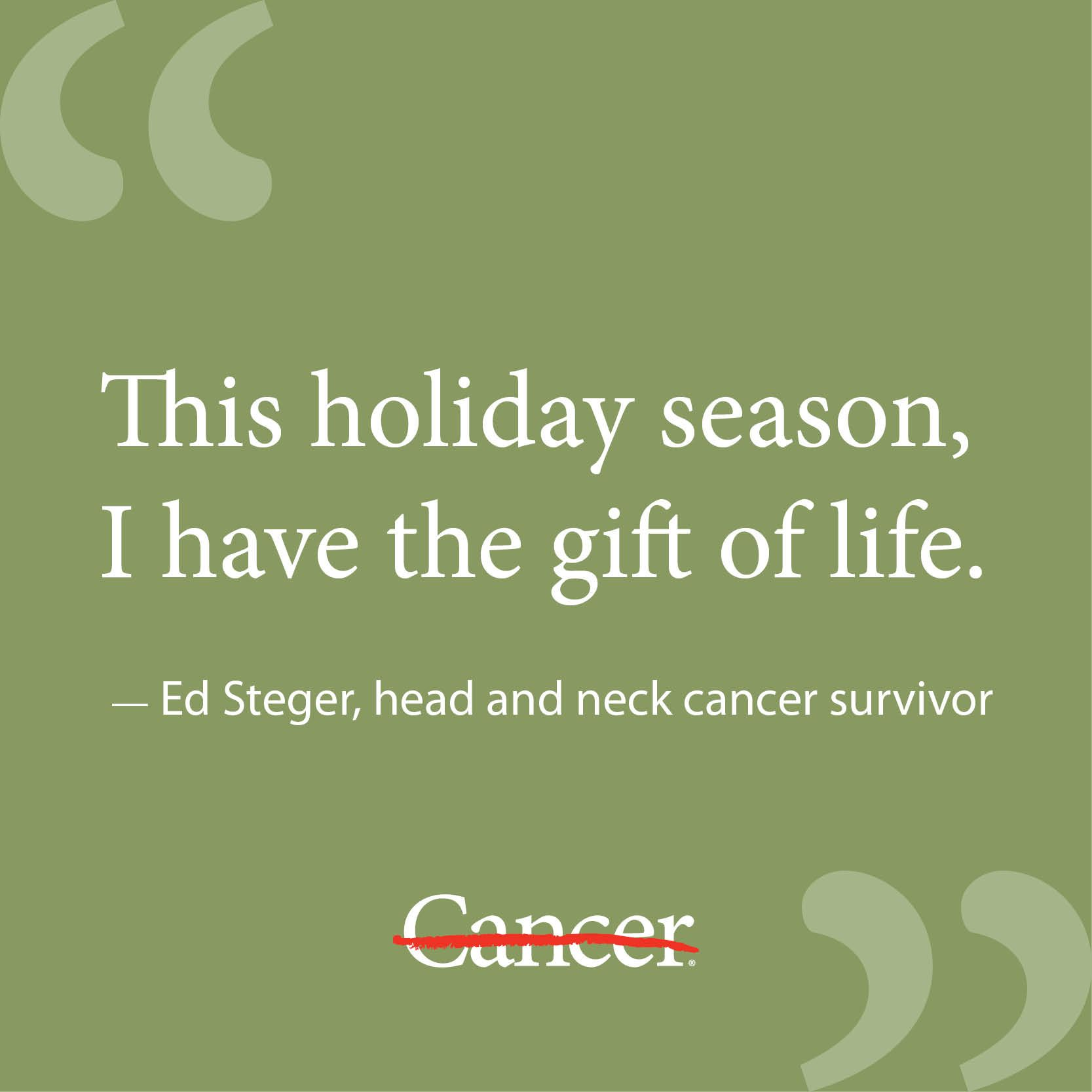 Cancer Survivor Quotes Ed Steger Is A Head And Neck Cancer Survivorafter Celebrating