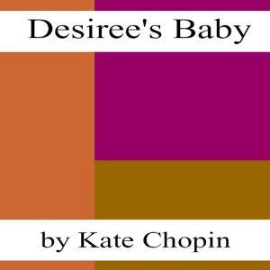 desiree baby essay prompts Free essays from bartleby | over woman in desiree's baby differences between people create conflicts between people kate chopin's desiree's baby this essay will focus on the short story by kate chopin and its use of symbols, setting and characters.
