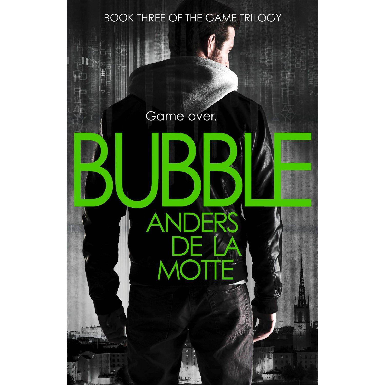 Bubble The Game Trilogy Book 3 Ebook Anders De La Motte Amazon Com Au Kindle Store Books Trilogy Fiction Books