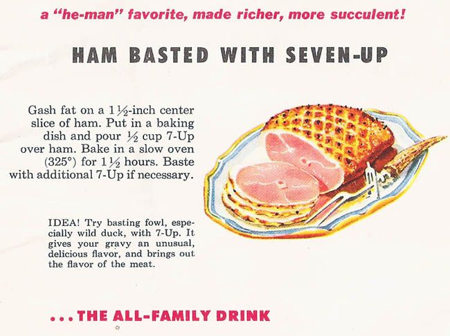 Ham Basted With 7-Up.  A He-Man Favorite.