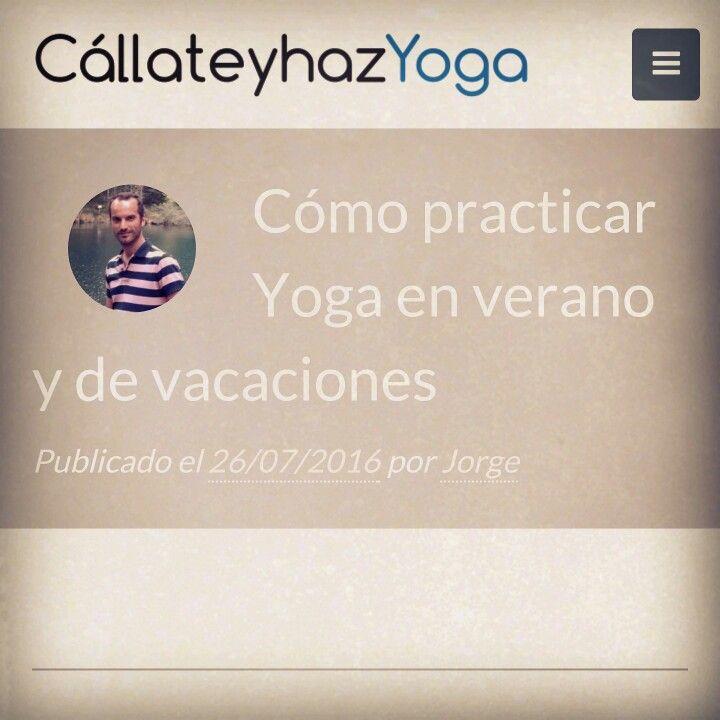Te cuento en este post como organizar tu práctica de #yoga en #vacaciones. https://callateyhazyoga.com/blog/como-practicar-yoga-en-verano-y-de-vacaciones/