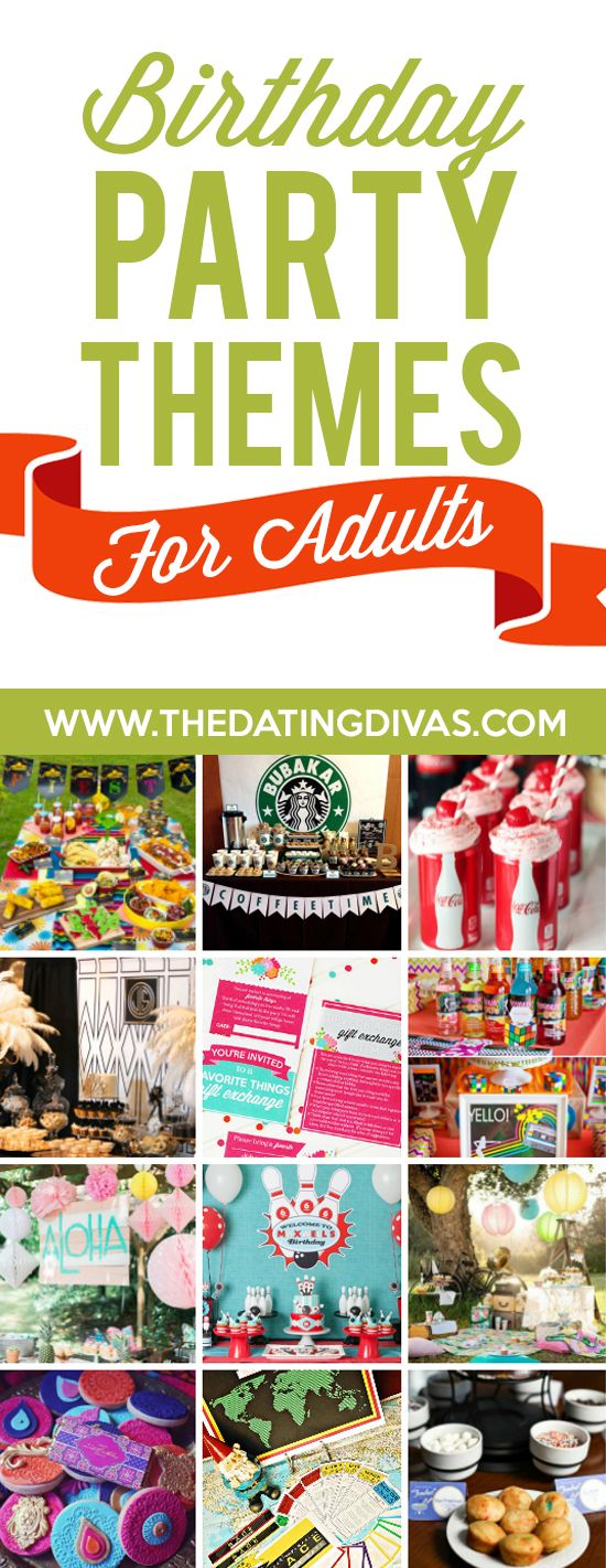 Birthday Party Themes for Adults- these are some good ones. Unique, Creative, and FUN!