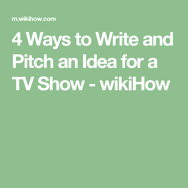 Write And Pitch An Idea For A TV Show