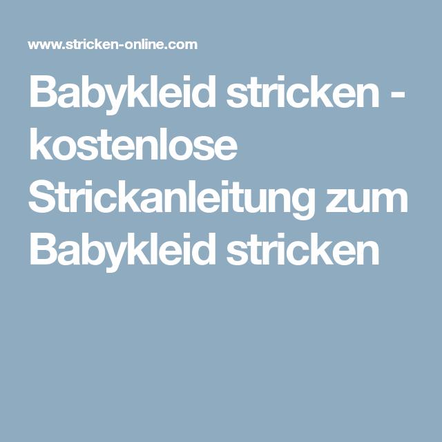 Babykleid stricken - kostenlose Strickanleitung zum Babykleid ...
