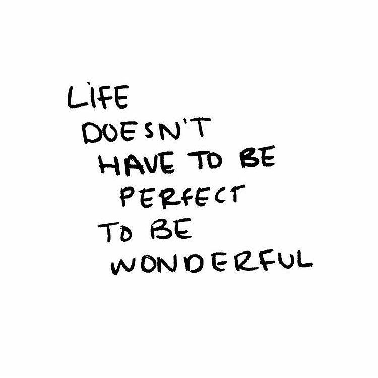 Life Doesnt Have To Be Perfect To Be Wonderful Happiness Comes