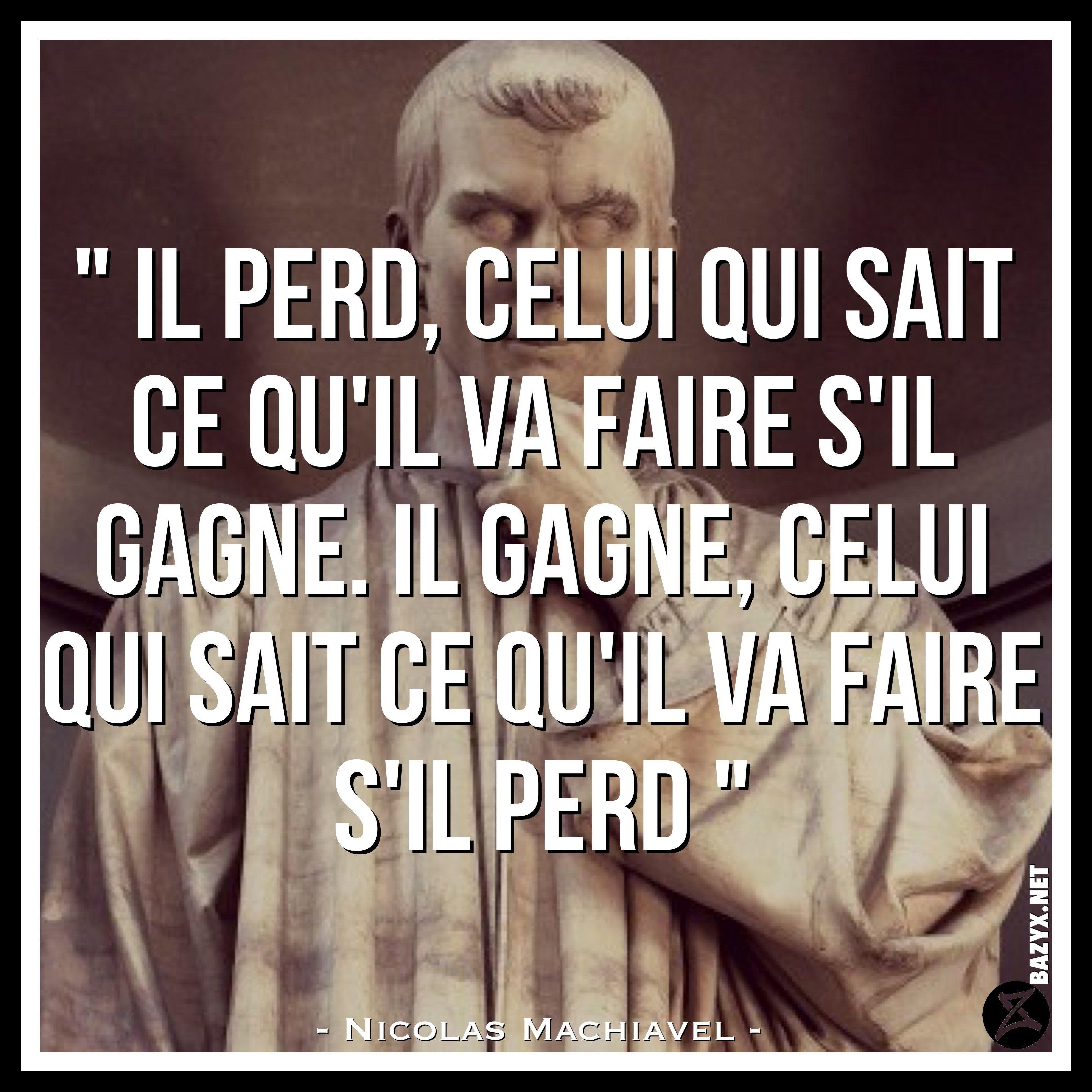 Nicolas Machiavel Le Savoir Est Une Arme Citation