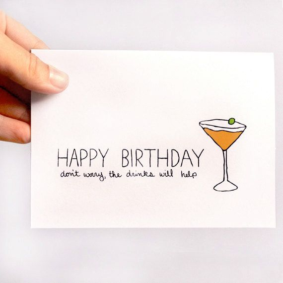 Birthday Card Getting Old Card The Drinks Will Help – Funny Birthday Cards About Getting Old
