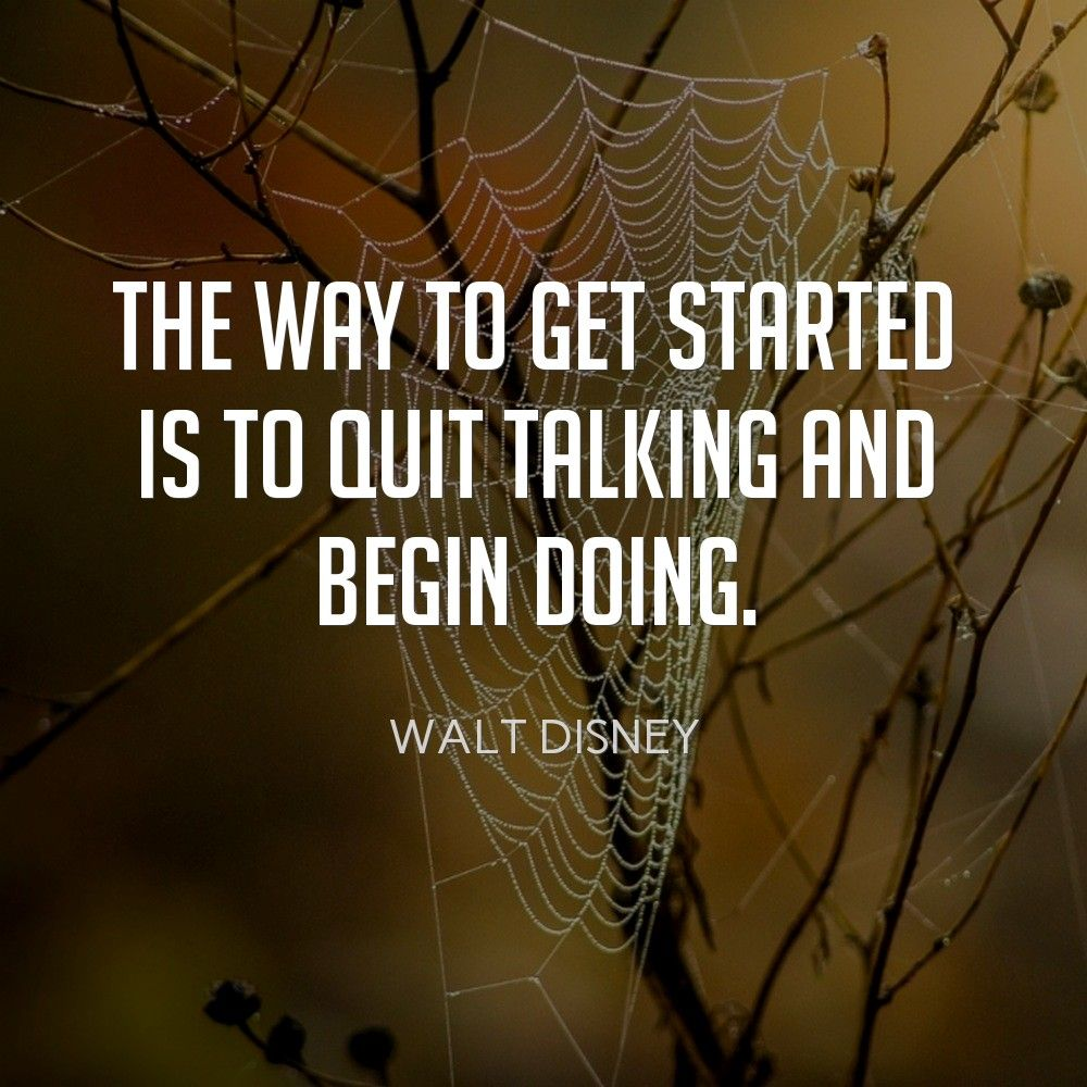 Walt Disney Stock Quote The Way To Get Started Is To Quit Talking And Begin Doing~ Walt