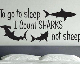 To Go To Sleep I Count Sharks Not Sheep   Shark Room Decor   Kids Room Wall  Decal   Boys Decal