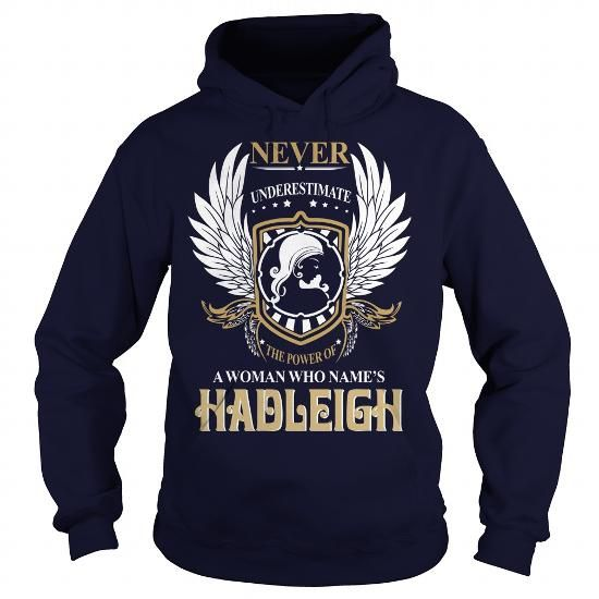 Awesome Tee HADLEIGH  Never Underestimate A WOMAN Who HADLEIGH  Name T-Shirts