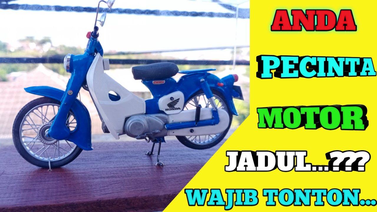 Spesial Review Miniatur Motor Klasik Honda C 50 Motor Klasik Honda Miniatur