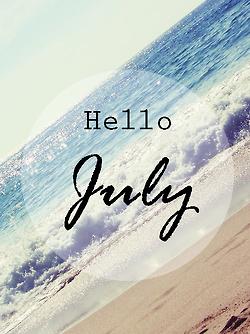 Hello July! Hello Summer! | Hello july, Hello july images, Seasons ...