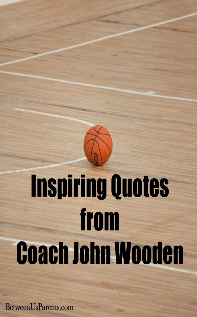 Motivational Quotes For Sports Teams: Inspiring Quotes From Legendary Basketball Coach John