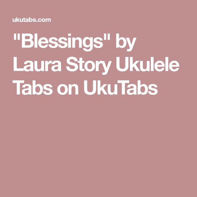 Blessings By Laura Story Ukulele Tabs On Ukutabs Ukulele Want