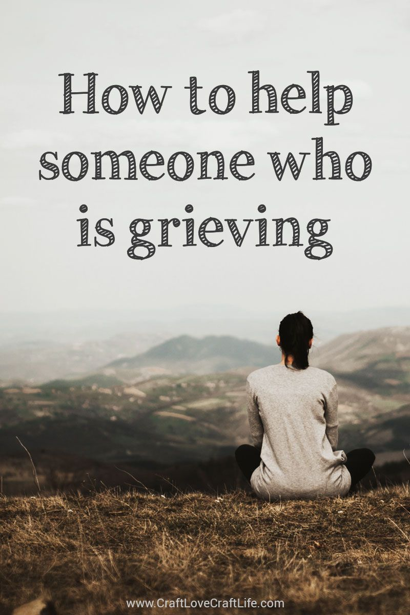 How To Help Someone Who Is Grieving Grief Support Grief