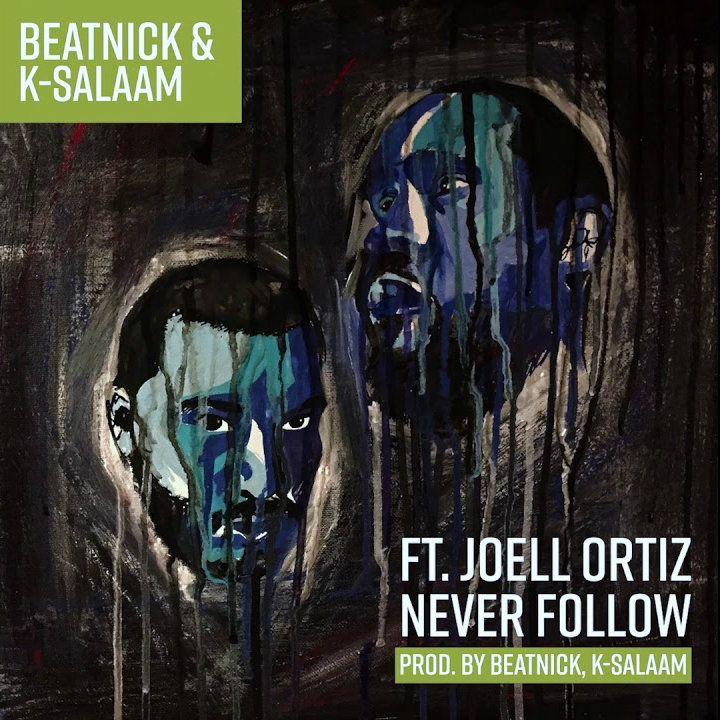 Beatnick & K Salaam ft. Joell Ortiz Never Follow Fight