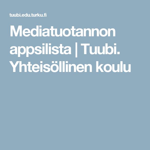 Mediatuotannon appsilista | Tuubi. Yhteisöllinen koulu