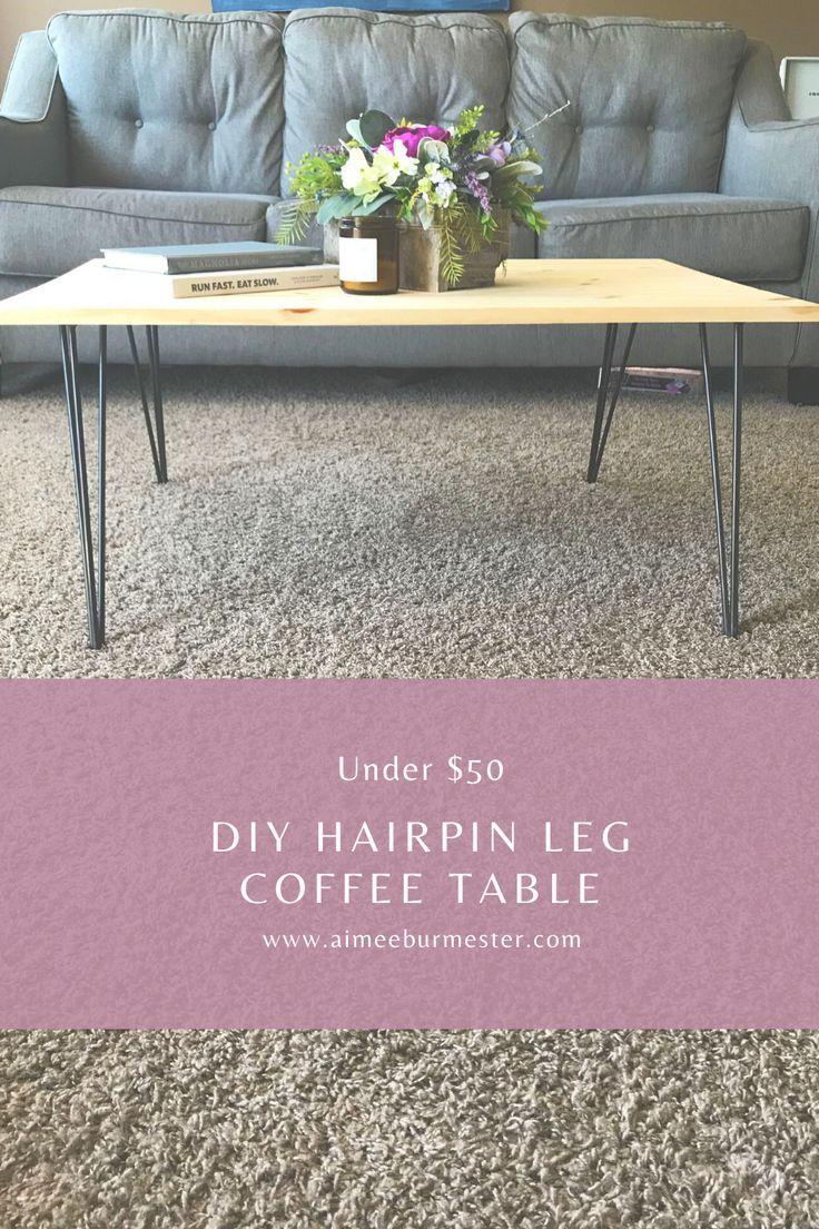 DIY Hairpin Leg Coffee Table for Under $50 - Aimee ...