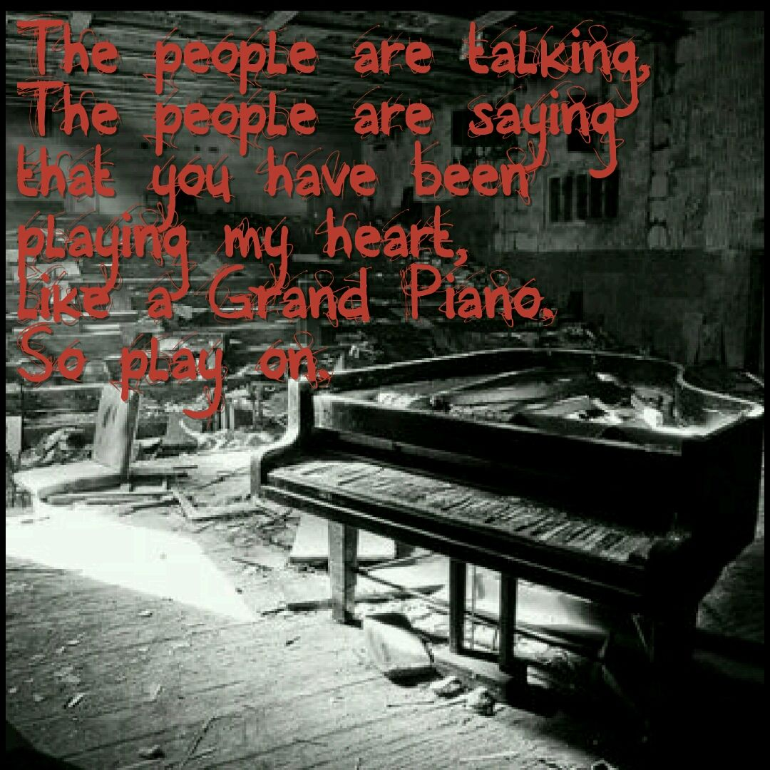 Am I Just A Fool Blind And Stupid For Loving You Music Is My Escape Grand Piano About Me Blog