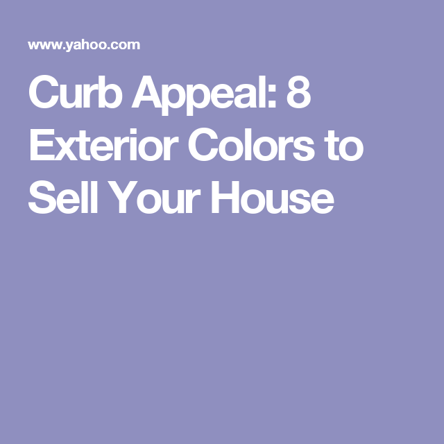 Exteriorhouse Wall Design: Curb Appeal: 8 Exterior Colors To Sell Your House