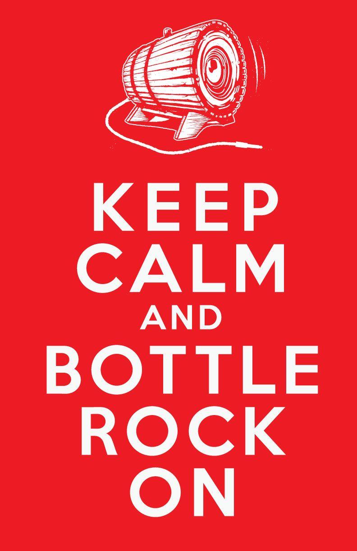 Keep Calm And Bottlerockon Bottlerocknapa Keep Calm Mothers Day Weekend Wine Country