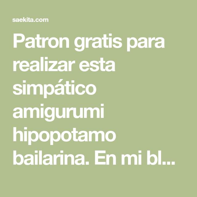 Amigurumi Hipopotamo * Saekita Ganchillo *   Hipopótamo, Patrón ...