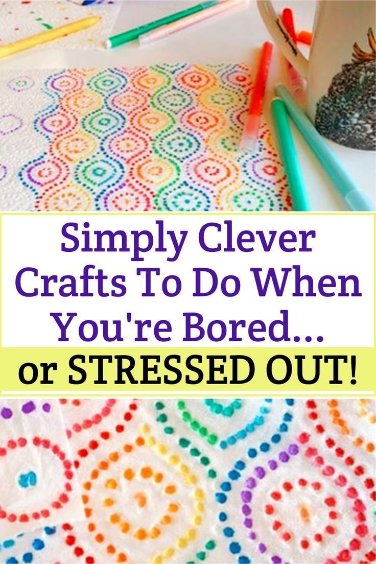 Photo of Clever Crafts To Do When You're Bored – Or STRESSED – Clever DIY Ideas