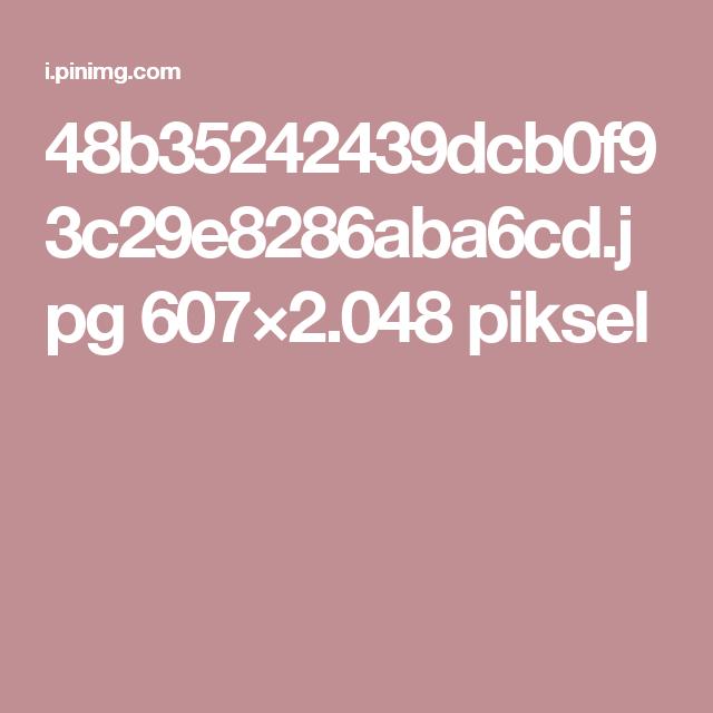 48b35242439dcb0f93c29e8286aba6cd.jpg 607×2.048 piksel