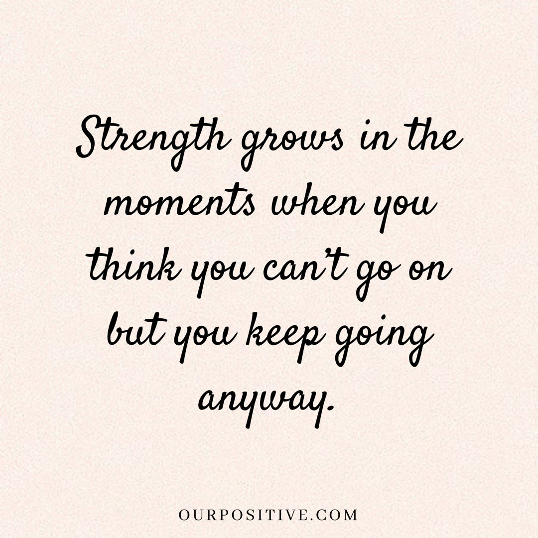 Pin By Our Positive When You Re Pos On Ourpositive Quotes Perseverance Quotes Inspirational Quotes About Strength Encouragement Quotes
