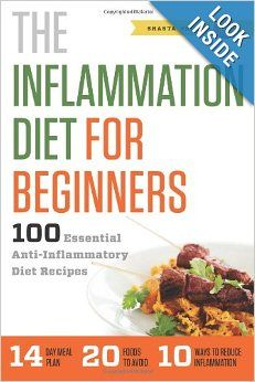 The Inflammation Diet for Beginners: 100 Essential Anti-Inflammatory Diet Recipes: Shasta Press: 9781623152451: Amazon.com: Books