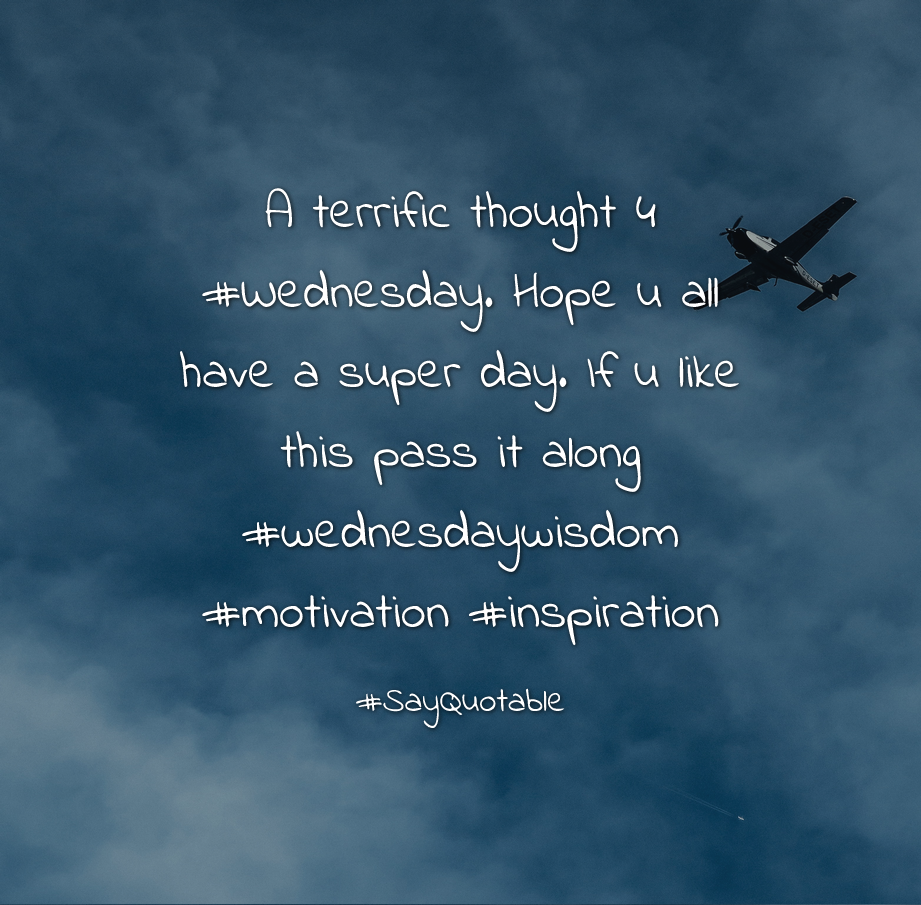 Thought For The Day Quotes Quotes About A Terrific Thought 4 Wednesdayhope U All Have A