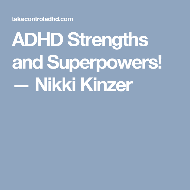 The Superpowers Of Adhd Psychologists >> What Are Your Adhd Superpowers Denise Adhd Super