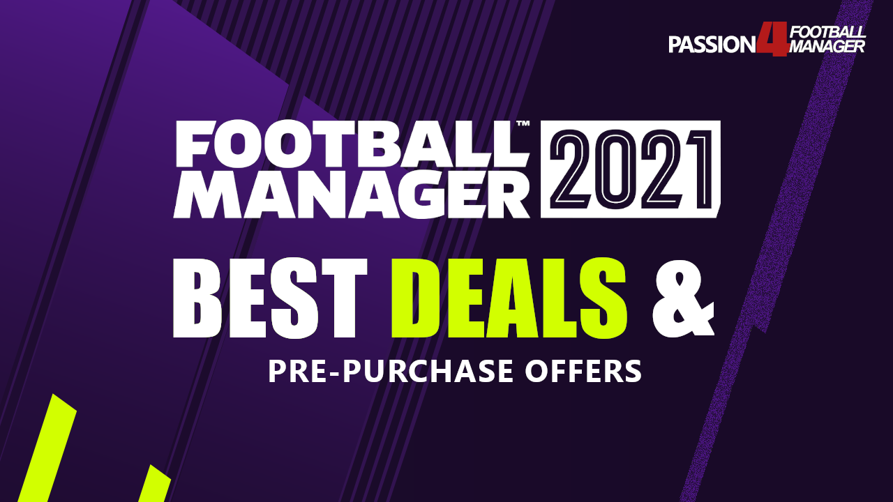 Football Manager 2021 Best Deals Pre Purchase Offers I 2020