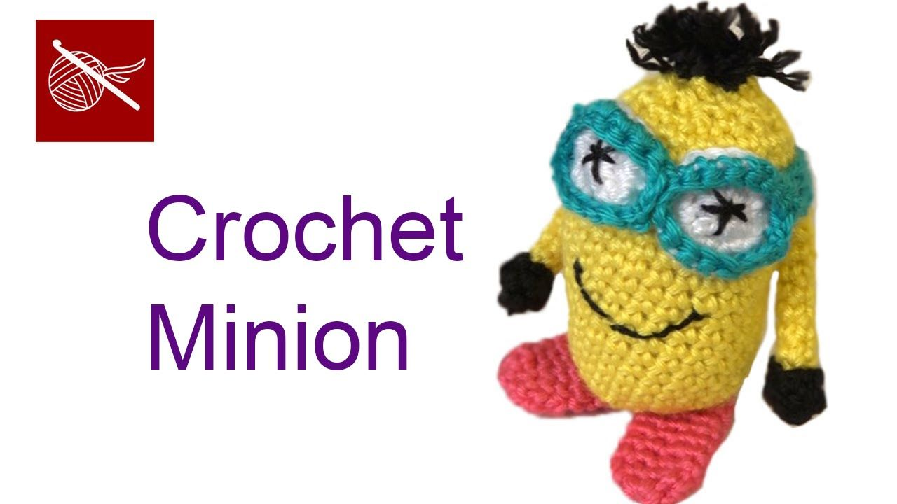 Crochet Minion Amigurumi How To Part 3 Inspired by Despicable Me ...
