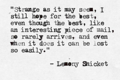 Lemony Snicket Quote In Love As In Life One Misheard: Quotes, Words Worth, Words Quotes