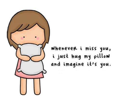 i hug my pillow every night i miss